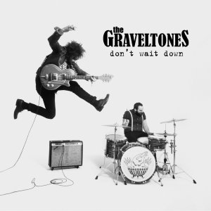 Graveltones Dont Wait Down
