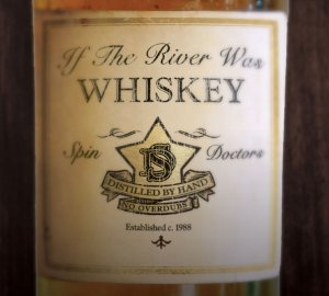 Spin Doctors If The River Was Whiskey